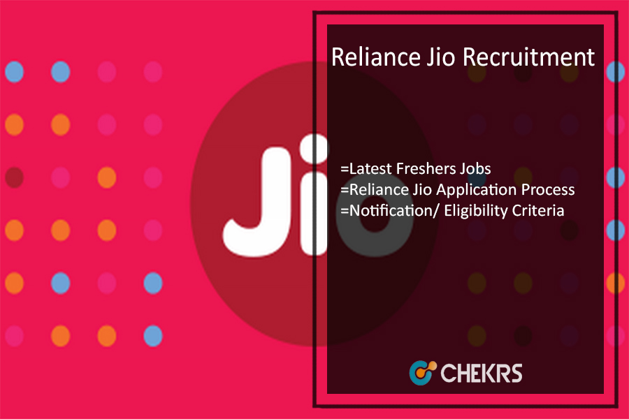 Reliance Jio Recruitment- Latest Freshers Jobs, Process, Notification