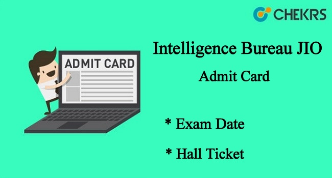 Intelligence Bureau JIO Exam Admit Card
