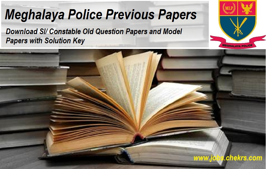 Meghalaya Police Previous Question Paper/ Model Paper with Solution Key- Constable, SI Vacancy