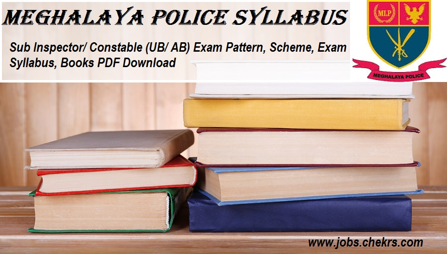 Meghalaya Police Syllabus 2021 pdf Constable/ SI Exam Pattern, Scheme, Books