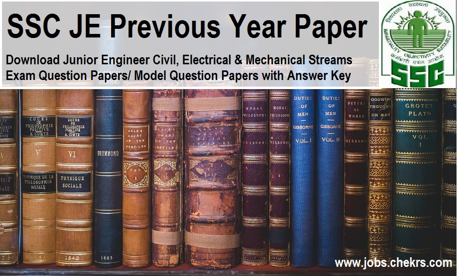 SSC JE Previous Year Papers Pdf- Civil, Electrical, Mech Sample/ Model Question Papers