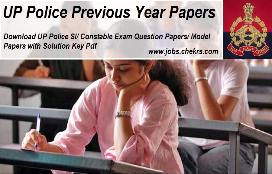 UP Police Previous Year Papers/ Download Question Papers with Answer Key- SI/ Constable