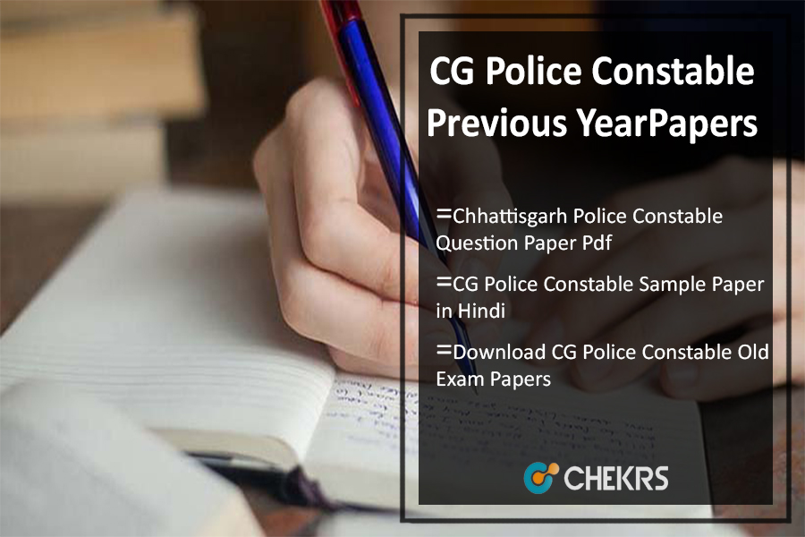 Chhattisgarh Police Constable Previous Question Papers Pdf- Sample/ Model Papers Download