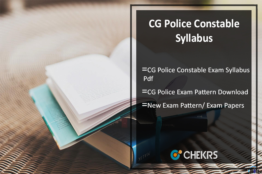 CG Police Constable Syllabus Pdf- Chhattisgarh Police Exam Pattern