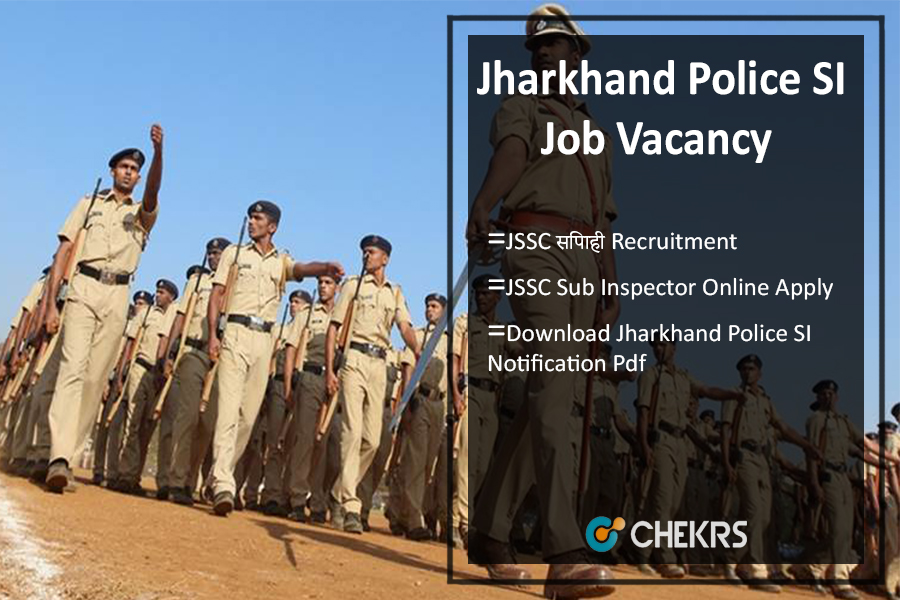 Jharkhand Police SI Job Vacancy JSSC Sub Inspector Exam Form Online Apply