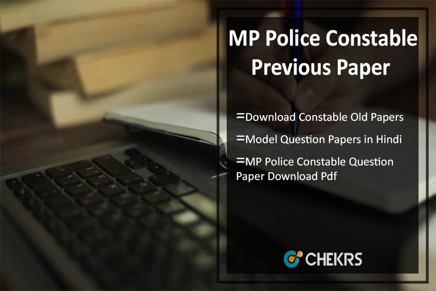 MP Police Constable Previous Paper Pdf- Download Old, Sample Model Papers