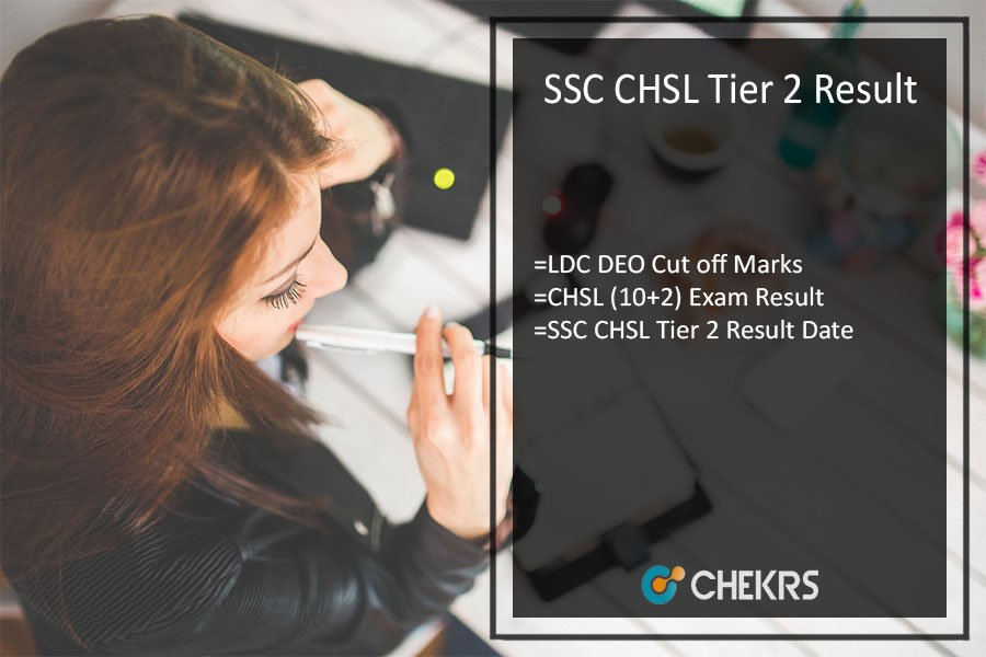 SSC CHSL Tier 2 Result- LDC DEO Cut off Marks (Expected)