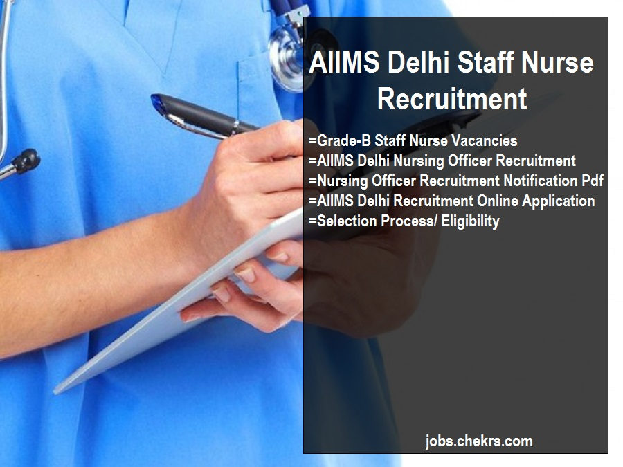 AIIMS Delhi Staff Nurse Recruitment Notification– Apply Online Nursing Officer Vacancy