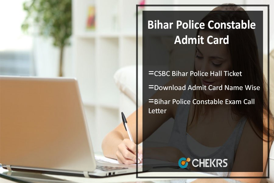 Bihar Police Constable Admit Card Download Exam Date @csbc.bih.nic.in