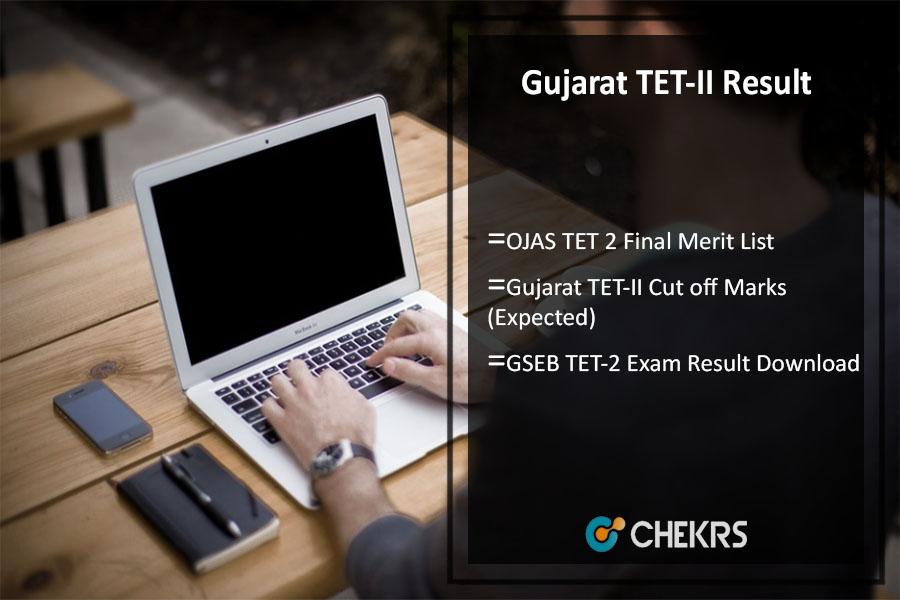 Gujarat TET Result- OJAS TET II Merit List, Cut Off @ojas.gujarat.gov.in