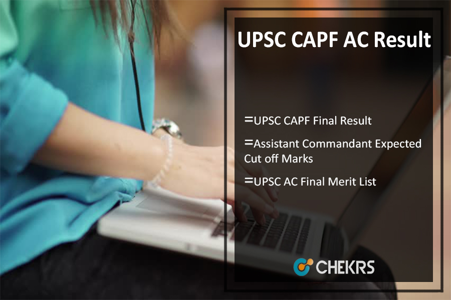 UPSC CAPF AC Result- upsc.gov.in Assistant Commandant Cut Off Marks