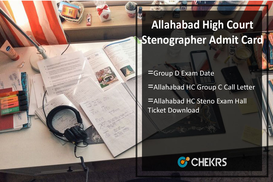 Allahabad High Court Stenographer Admit Card- Group D & C Exam Date