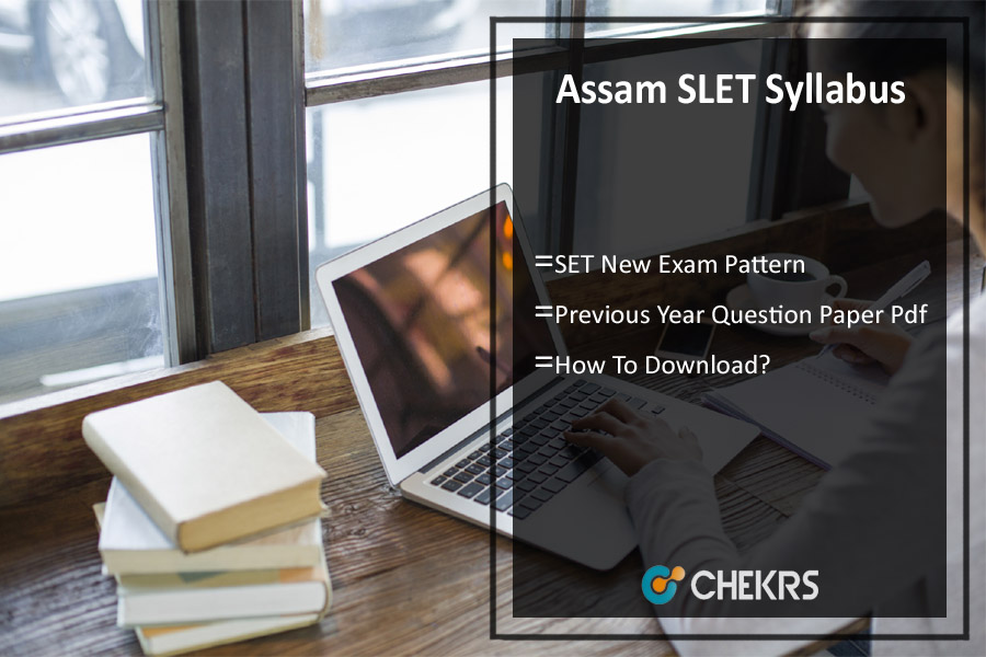 Assam SLET Syllabus- SET Exam Pattern, Previous Year Question Paper