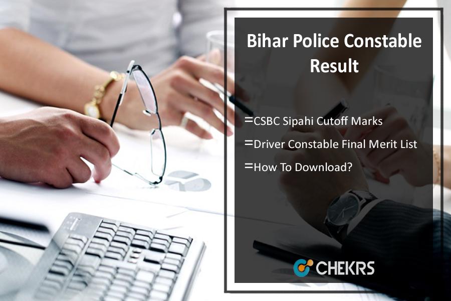 Bihar Police Constable Result- CSBC Sipahi Cutoff Marks, Merit List