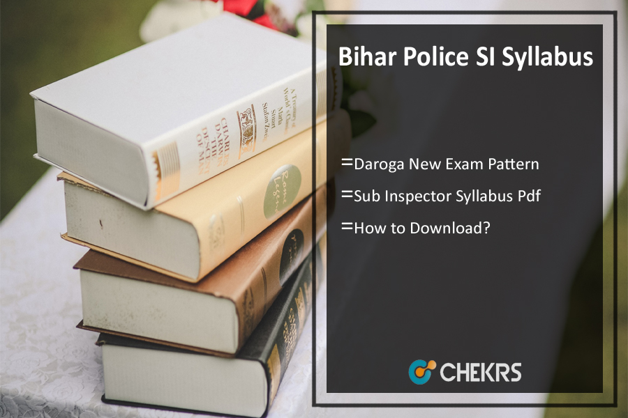 Bihar Police SI Syllabus Pdf- Daroga New Exam Pattern