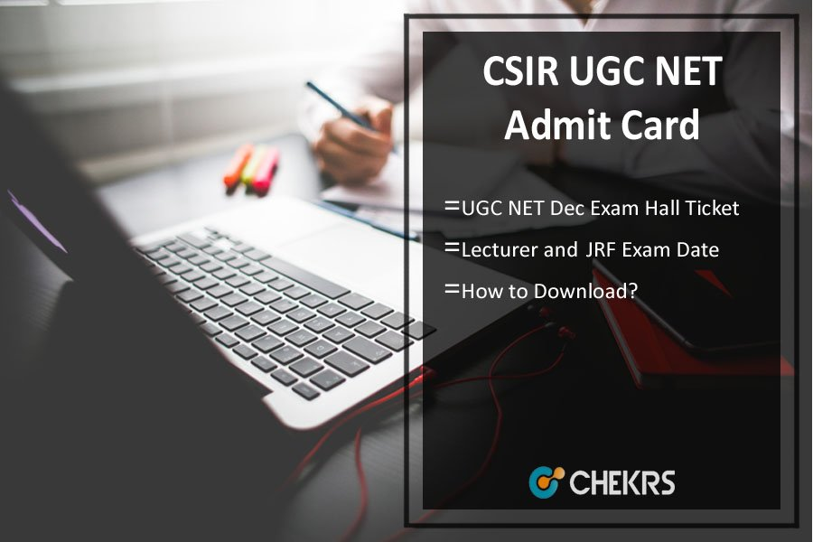 CSIR UGC NET Admit Card- Download Dec Hall Ticket, Exam Date