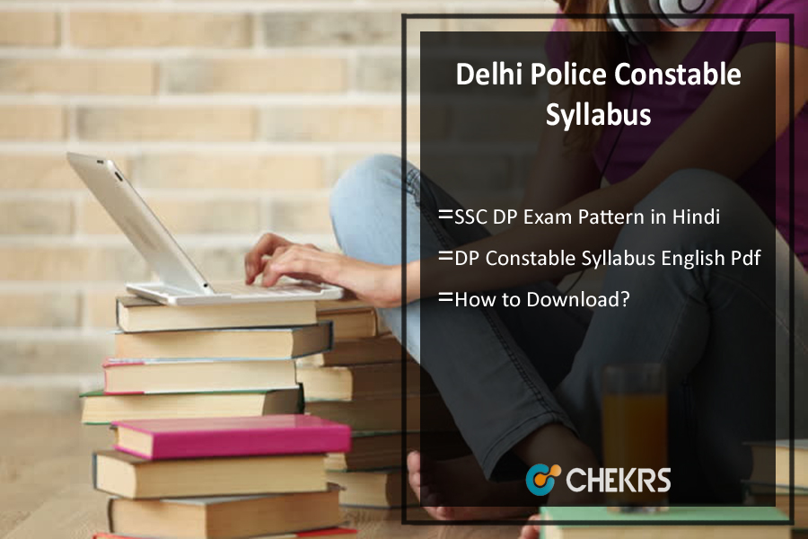 Delhi Police Constable Syllabus- SSC DP Exam Pattern Download
