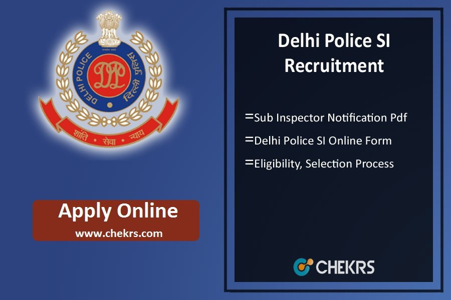 Delhi Police SI Recruitment- Vacancy Notification, Apply Online