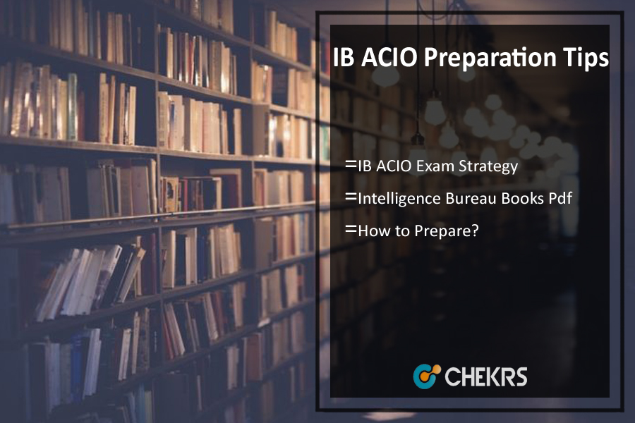 How To Prepare IB ACIO Exam- Preparation Tips, 1 Month Strategy
