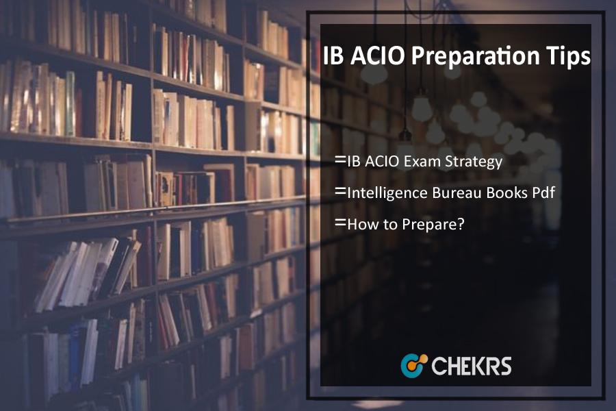 How To Prepare IB ACIO Exam- Preparation Tips, 1 Month Strategy