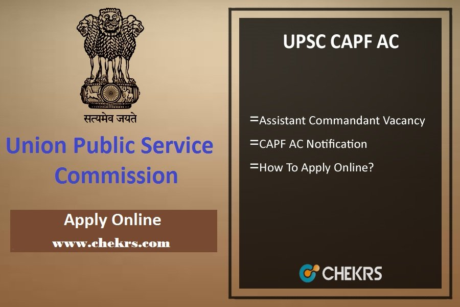 UPSC CAPF AC: Notification, Application Form, Dates, Syllabus