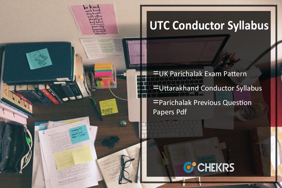 UTC Conductor Syllabus- UK Parichalak Previous Question Papers Pdf
