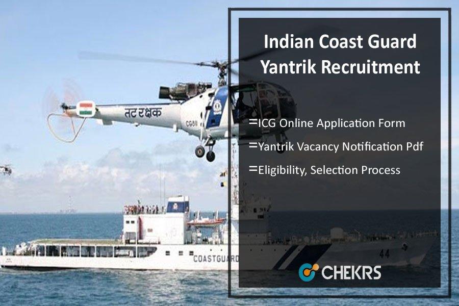 Indian Coast Guard Yantrik 01/2022 Batch- Apply Online Vacancy Notification
