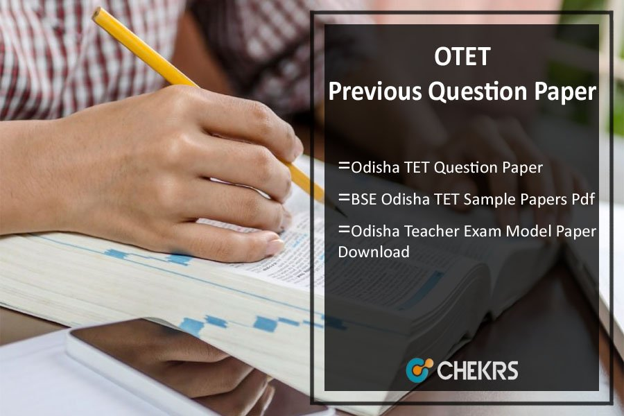 OTET Previous Year Question Paper- Odisha TET Sample/ Model Papers Pdf