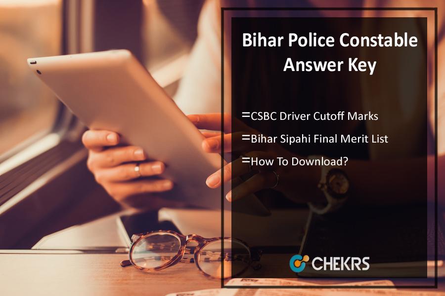 Bihar Police Constable Answer Key 2021- CSBC Driver Cutoff Marks