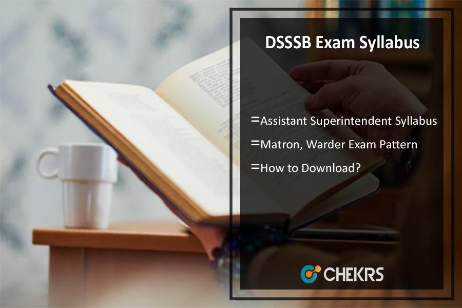 DSSSB Assistant Superintendent Syllabus- Matron, Warder Exam Pattern