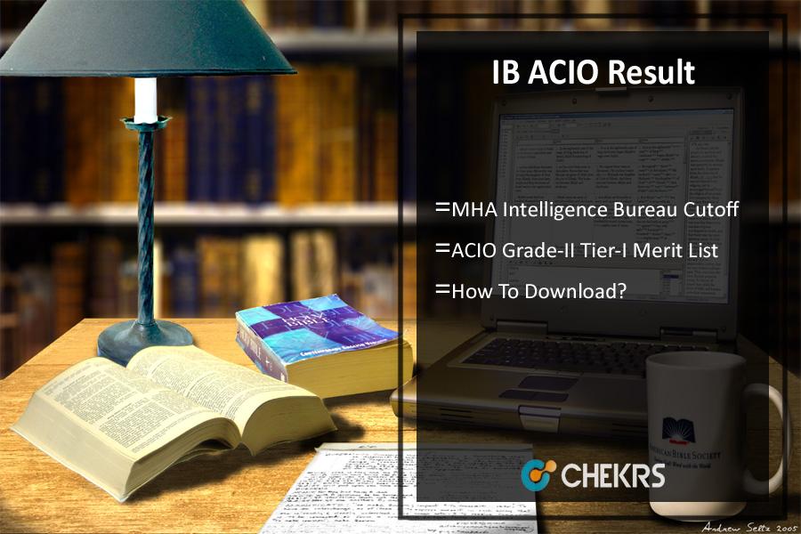 IB ACIO Result- MHA Intelligence Bureau Tier-1 Cutoff Merit List