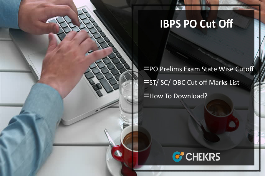 IBPS PO Cut Off- Prelims Cutoff State Wise, SC/ ST/ OBC