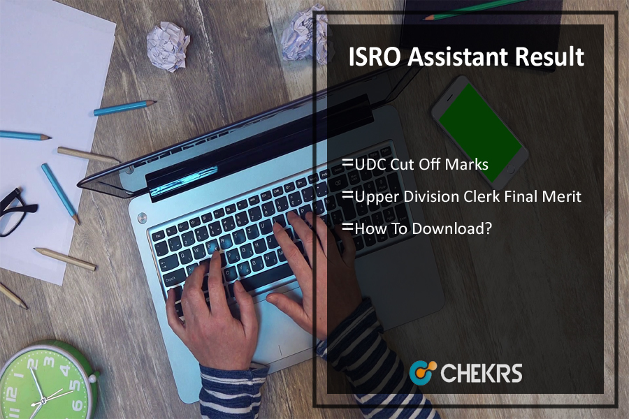 ISRO Assistant Result- UDC Cut Off Marks, isro.gov.in Merit list