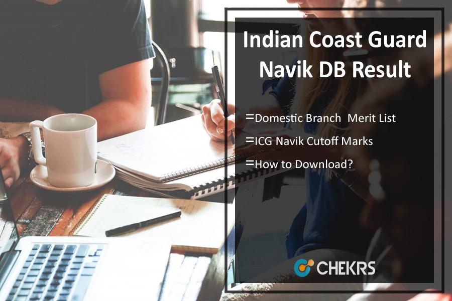 Indian Coast Guard Navik DB Result- Merit List, Cutoff Marks