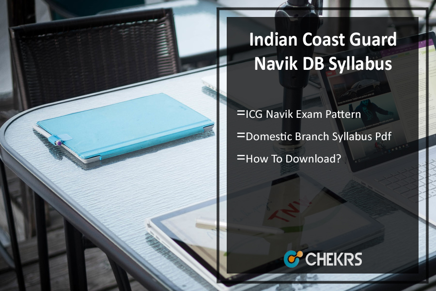Indian Coast Guard Navik DB Syllabus- ICG Navik Exam Pattern