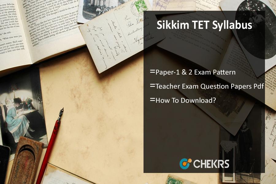 Sikkim TET Syllabus- STET Previous Paper, Sample/ Model Papers