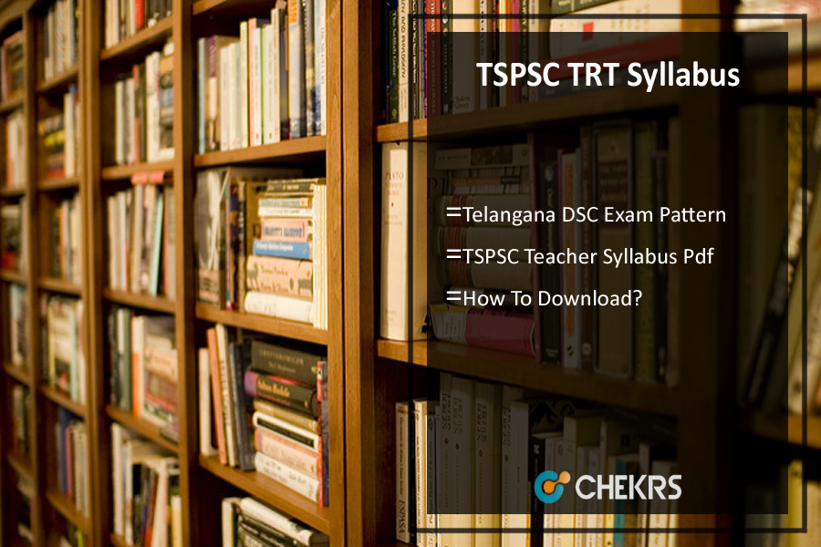 TSPSC TRT Syllabus 2021- Telangana DSC Teacher Exam Pattern