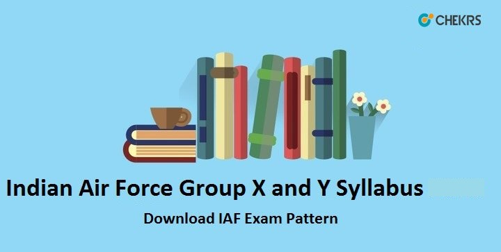 Indian Air Force Group X and Y Syllabus 2021