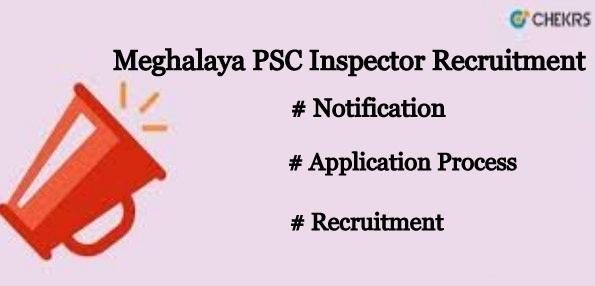 Meghalaya PSC Inspector Recruitment