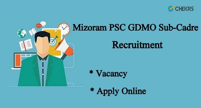 Mizoram PSC GDMO Sub-Cadre Recruitment