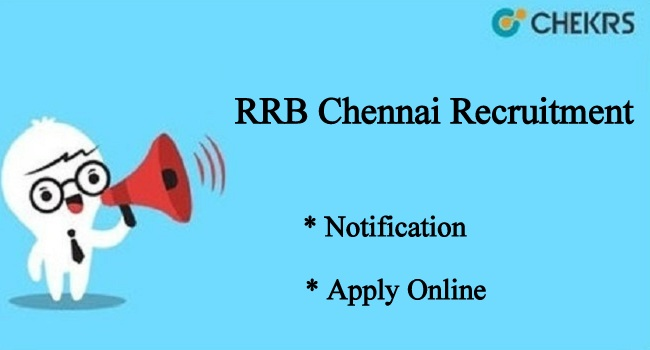 RRB Chennai Recruitment 2021
