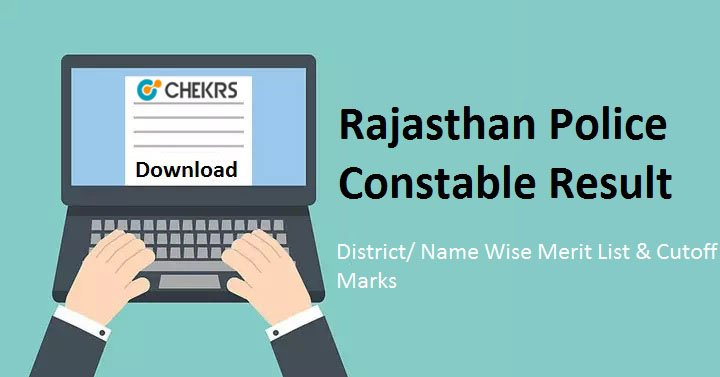 Rajasthan Police Constable Result 2019- District/ Name Wise Merit List
