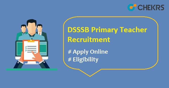 DSSSB Primary Teacher Recruitment 2021