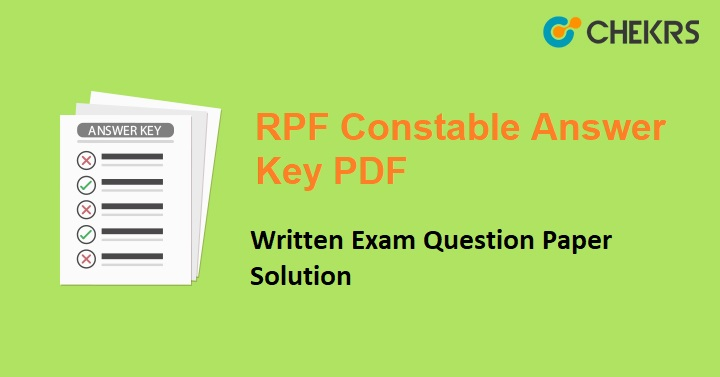 RPF Constable Answer Key 2019 PDF- Written Exam Question Paper Solution