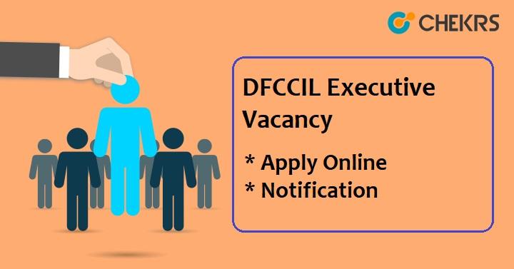 DFCCIL Executive Recruitment 2021