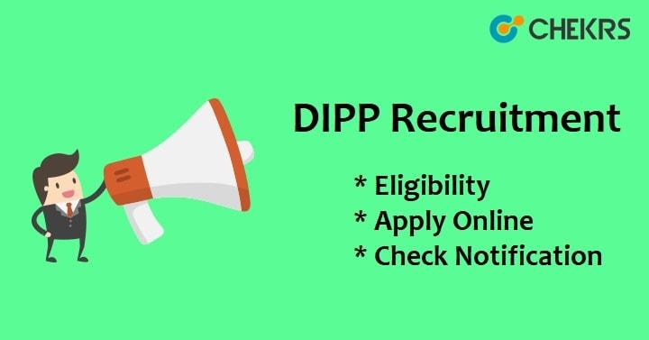 DIPP Recruitment 2021
