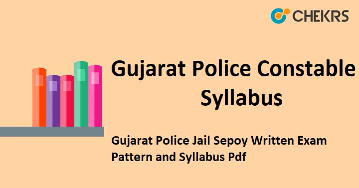 Gujarat Police Constable Syllabus 2021