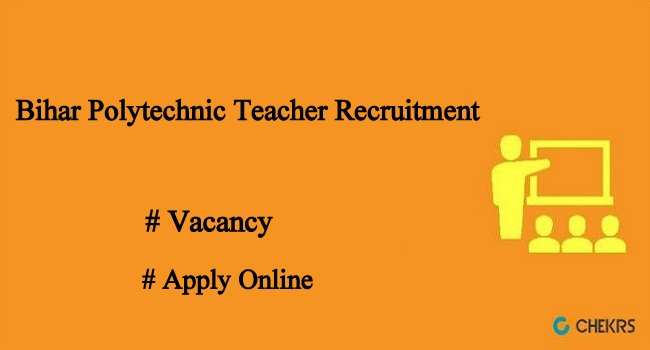 Bihar Polytechnic Teacher Recruitment